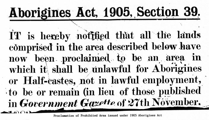 Proclamation of Prohibited Area issued under the 1905 Aborigines Act.